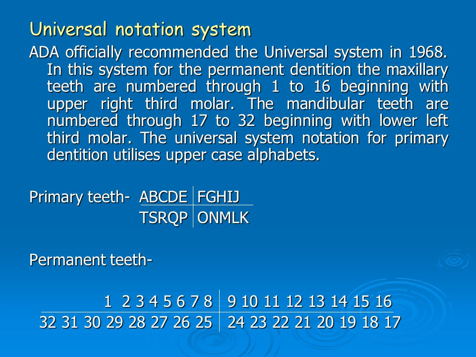 Universal notation system ADA officially recommended the Universal system in 1968.
