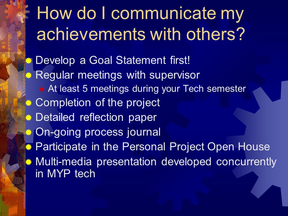 How do I communicate my achievements with others.  Develop a Goal Statement first.