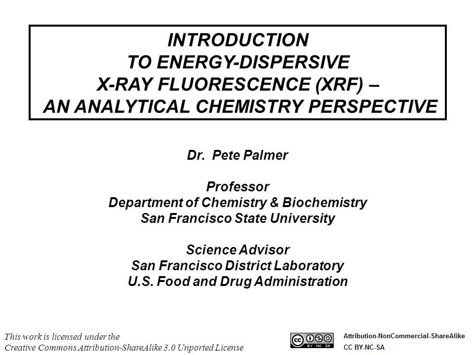 Dr. Pete Palmer Professor Department of Chemistry & Biochemistry San Francisco State University Science Advisor San Francisco District Laboratory U.S.