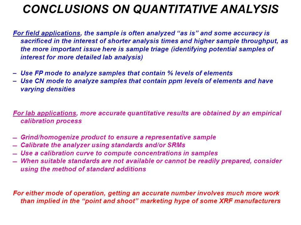 """CONCLUSIONS ON QUANTITATIVE ANALYSIS For field applications, the sample is often analyzed """"as is"""" and some accuracy is sacrificed in the interest of s"""