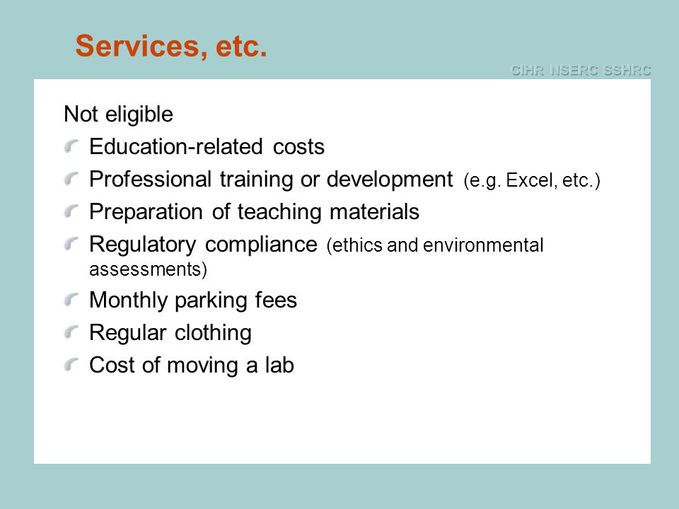 Services, etc. Not eligible Education-related costs Professional training or development (e.g.
