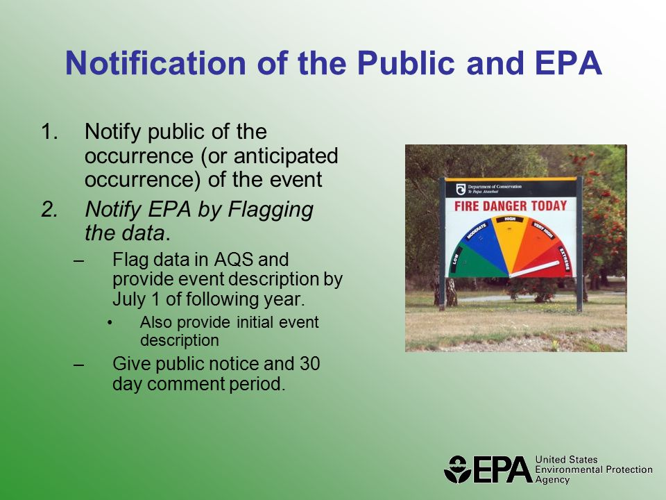 Notification of the Public and EPA 1.Notify public of the occurrence (or anticipated occurrence) of the event 2.Notify EPA by Flagging the data.