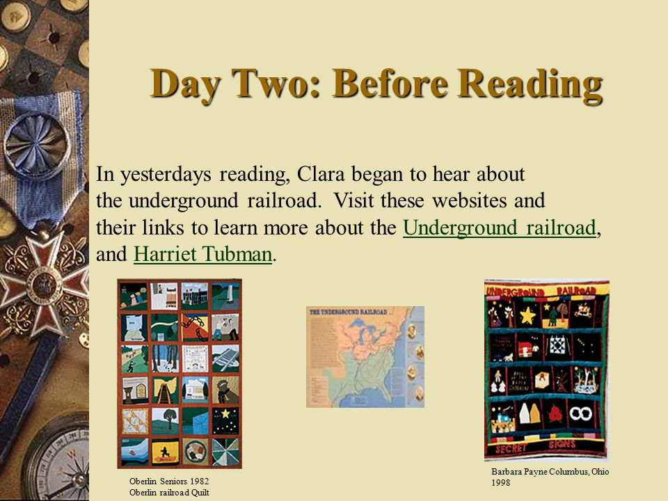 Day Two: Before Reading In yesterdays reading, Clara began to hear about the underground railroad.
