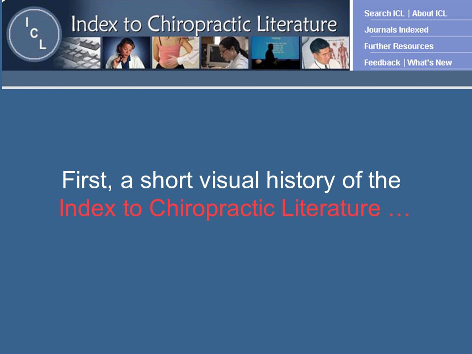 First, a short visual history of the Index to Chiropractic Literature …