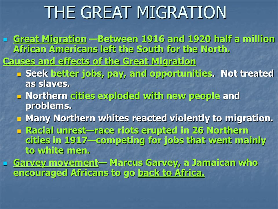 THE GREAT MIGRATION Great Migration —Between 1916 and 1920 half a million African Americans left the South for the North.