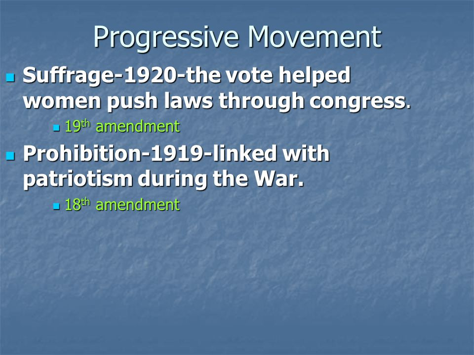 Progressive Movement Suffrage-1920-the vote helped women push laws through congress.