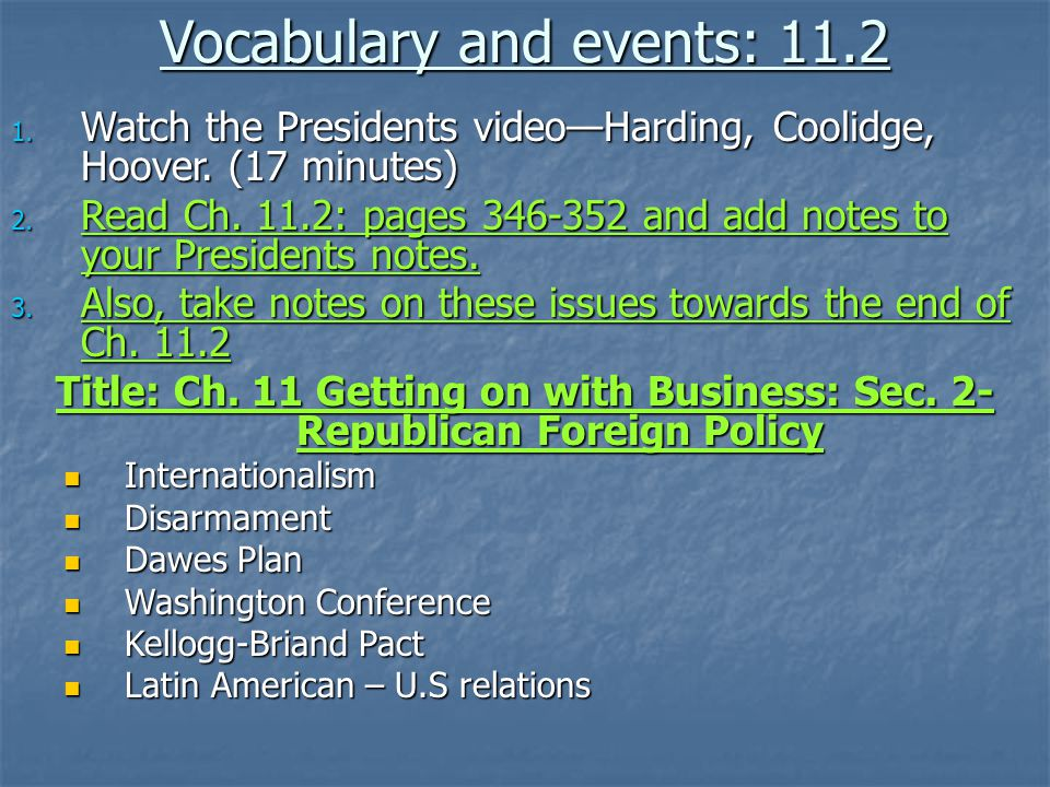 Vocabulary and events: 11.2 1. Watch the Presidents video—Harding, Coolidge, Hoover.