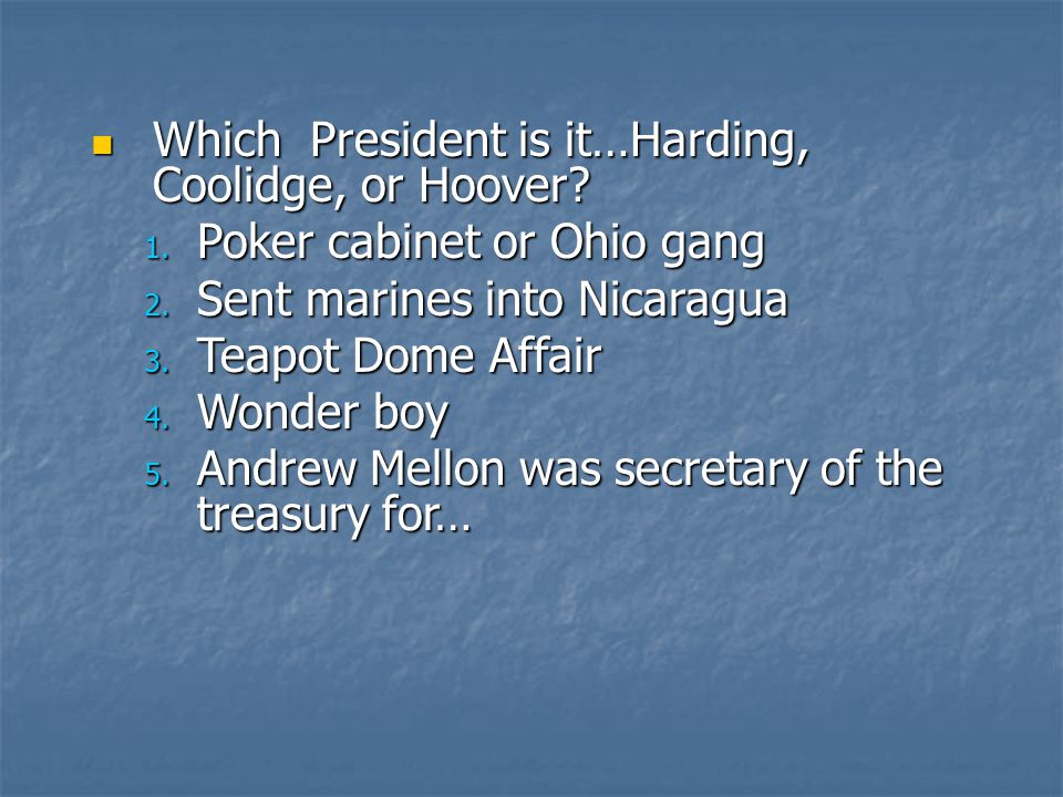 Which President is it…Harding, Coolidge, or Hoover.