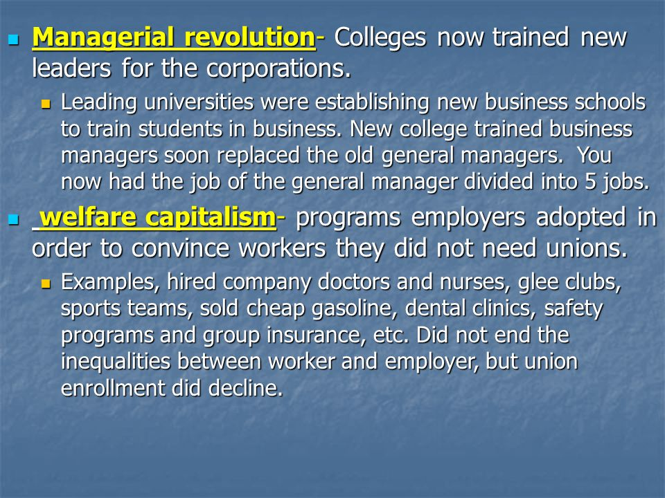 Managerial revolution- Colleges now trained new leaders for the corporations.