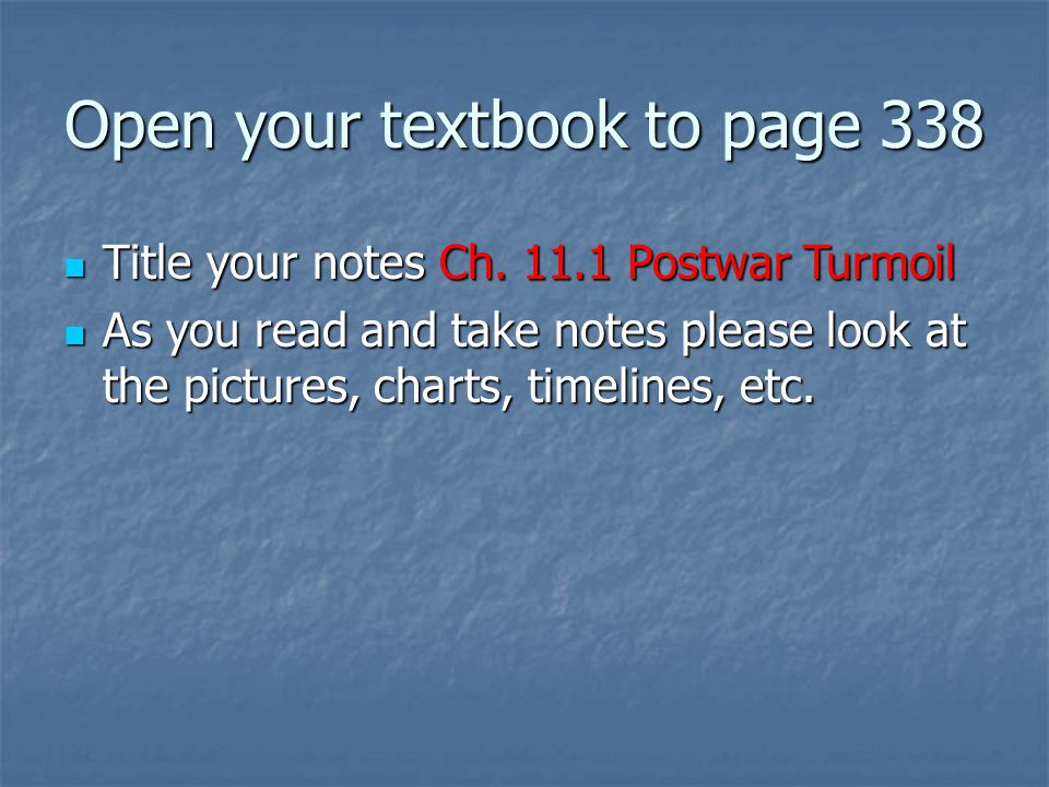 Open your textbook to page 338 Title your notes Ch.
