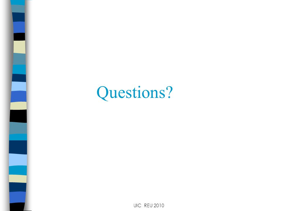 Questions UIC REU 2010