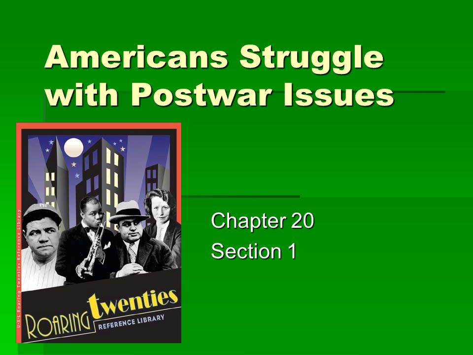 Americans Struggle with Postwar Issues Chapter 20 Section 1