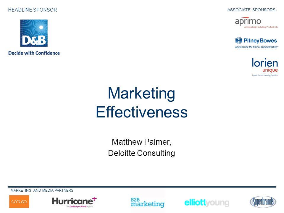 Matthew Palmer, Deloitte Consulting Marketing Effectiveness HEADLINE SPONSOR MARKETING AND MEDIA PARTNERS ASSOCIATE SPONSORS