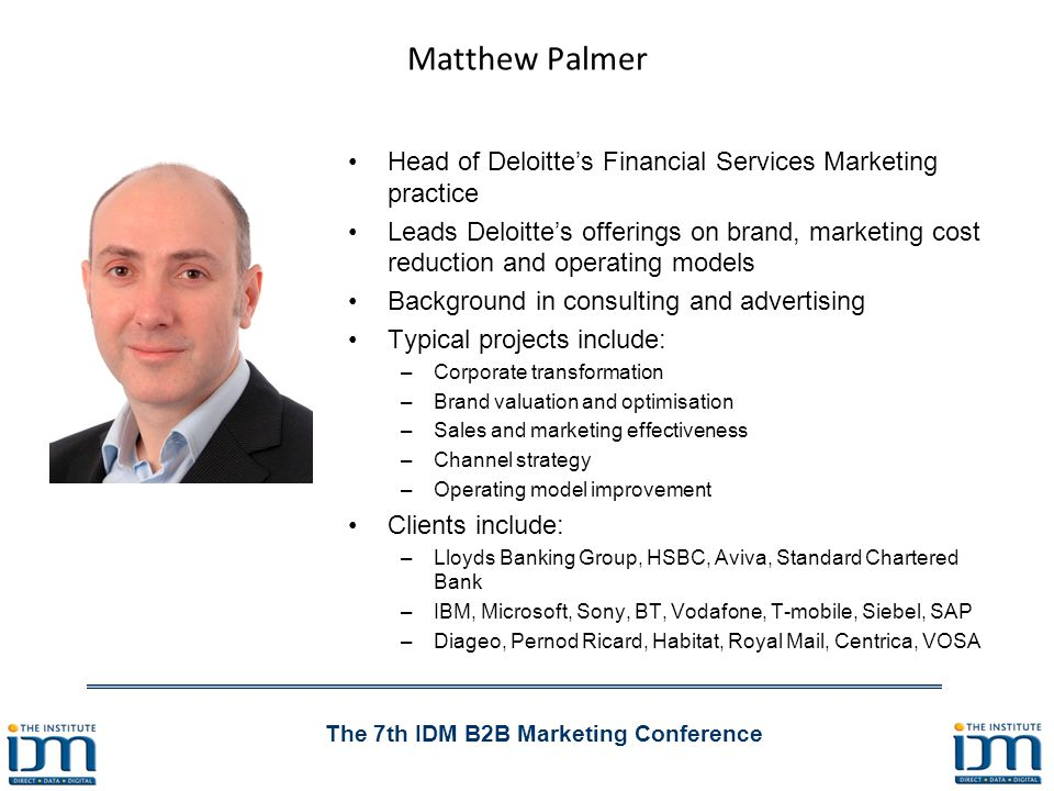 The 7th IDM B2B Marketing Conference What will we cover today.