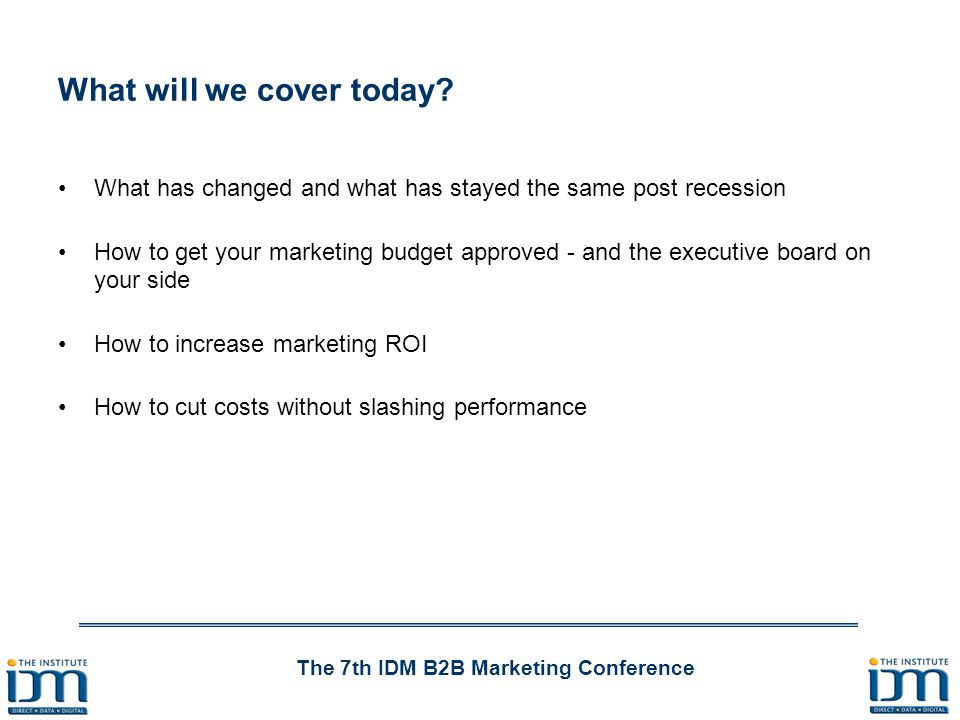 The 7th IDM B2B Marketing Conference How to cut costs while increasing revenue and profits