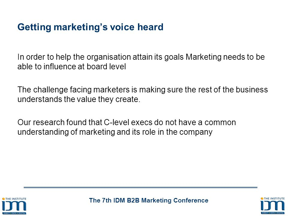 The 7th IDM B2B Marketing Conference So what works.