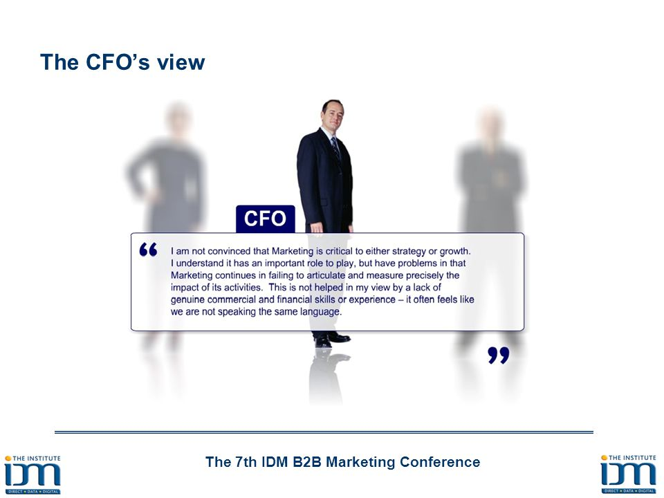 The 7th IDM B2B Marketing Conference The CFO's view