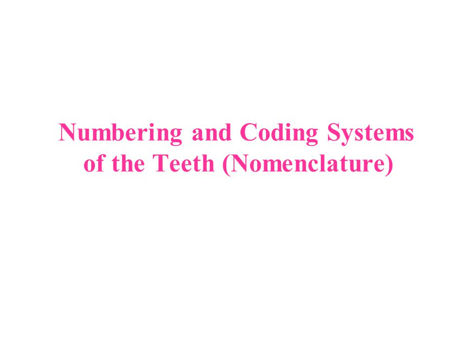 Numbering and Coding Systems of the Teeth (Nomenclature)
