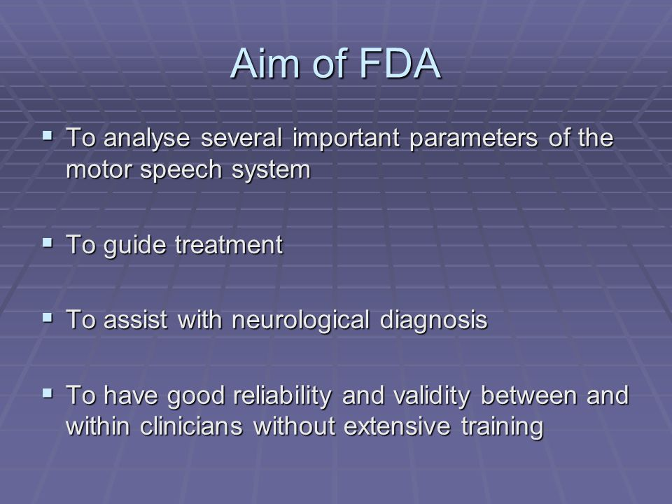 Structure of FDA  Reflexes  Cough, swallow, dribble/drool  Respiration  At rest, in speech  Lips  At rest, spread, seal, alternate, in speech  Palate  Fluids, maintenance, in speech  Laryngeal  Time, pitch, volume, in speech  Tongue  At rest, protrusion, elevation, lateral, alternate, in speech  Intelligibility  Words, sentences, conversation