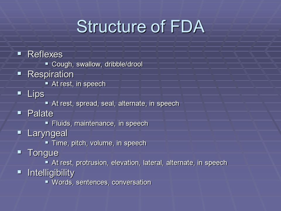 Summary  FDA 2  Analyses each parameter of speech  Enables clinician to find cause of reduced intelligibility, guiding treatment  Assists with diagnosis of dysarthria type and neurological impairment  Excludes redundant tests  Uses non-ambiguous descriptors  Has inter and intra-rater reliability  Large corpus of words and sentences controlled for linguistic and phonetic parameters for intelligibility sections  Word and sentence cards provided