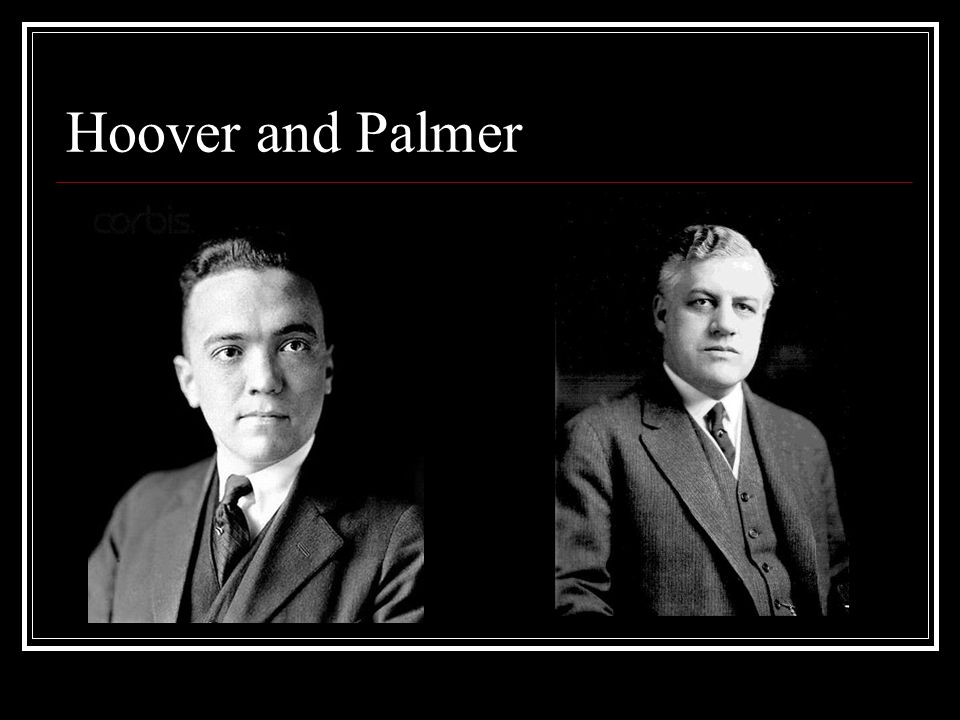 Hoover and Palmer