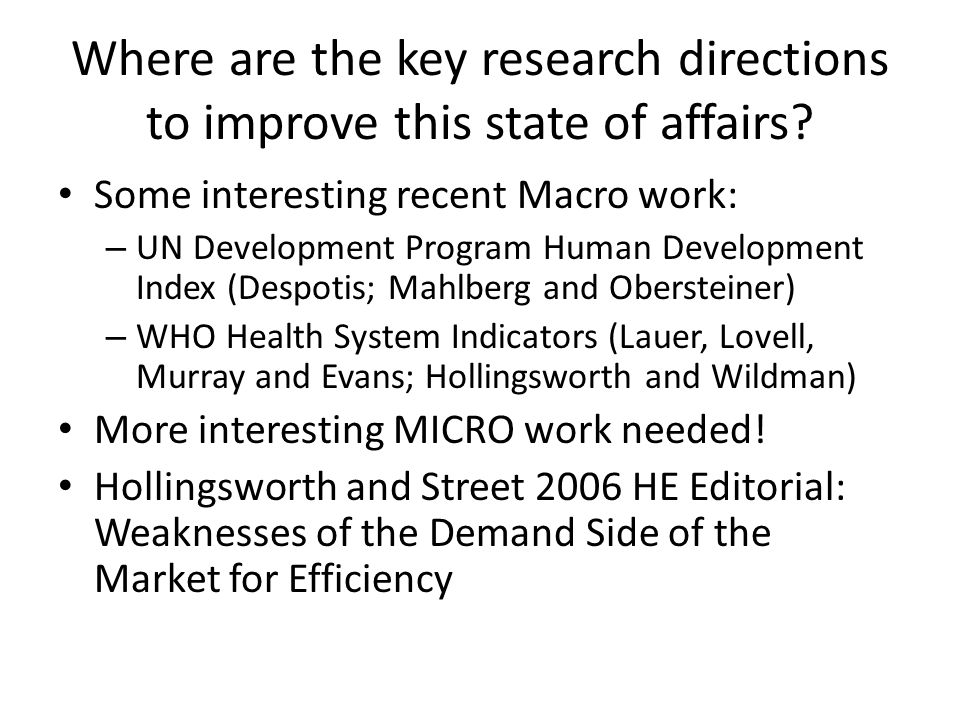 Where are the key research directions to improve this state of affairs? Some interesting recent Macro work: – UN Development Program Human Development