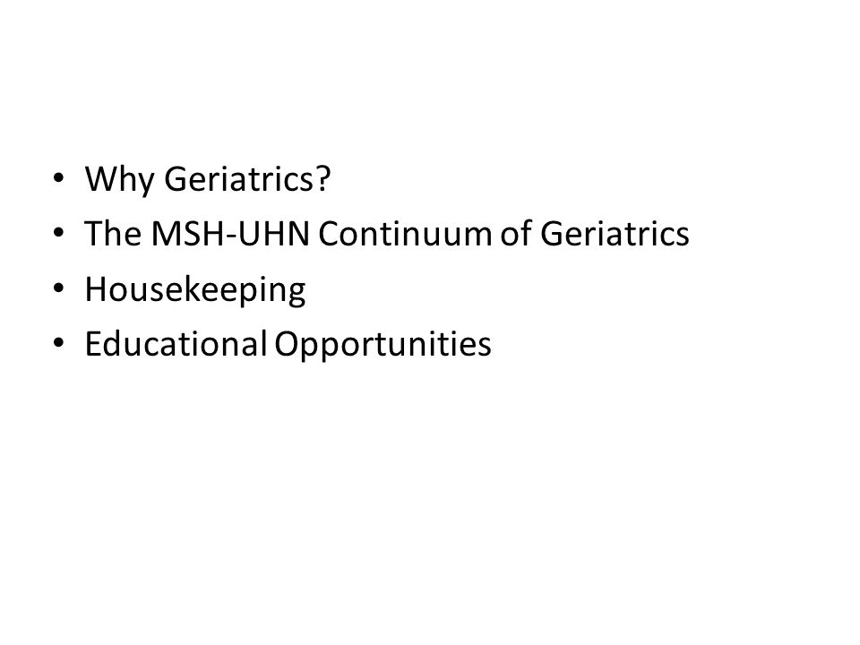Why Geriatrics? The MSH-UHN Continuum of Geriatrics Housekeeping Educational Opportunities