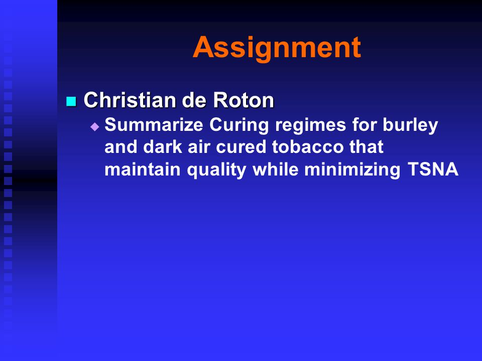 Assignment Christian de Roton Christian de Roton   Summarize Curing regimes for burley and dark air cured tobacco that maintain quality while minimizing TSNA