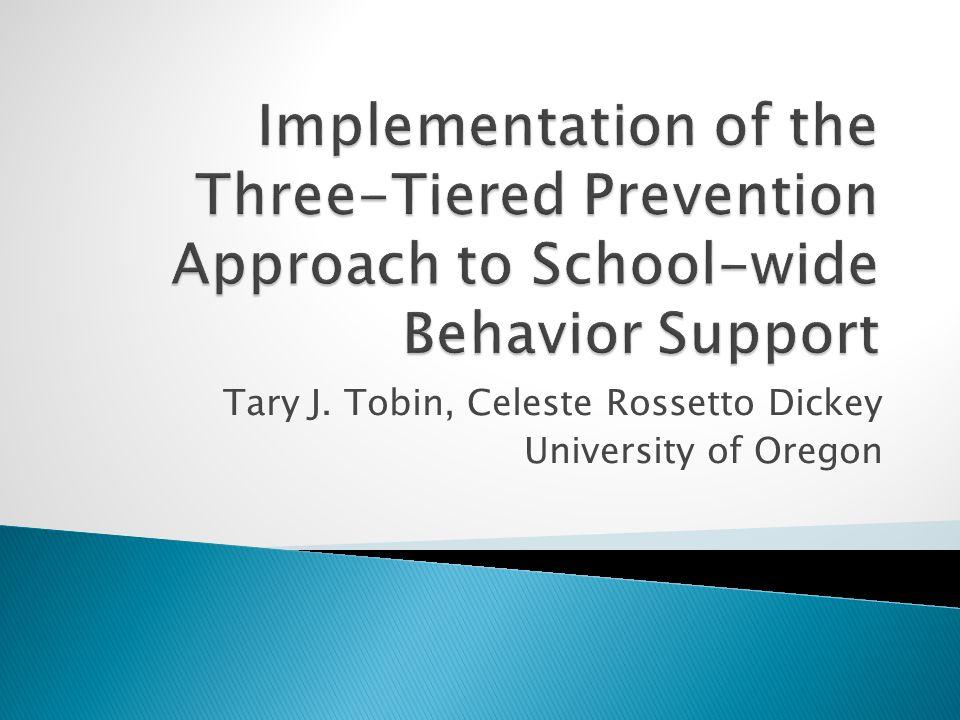 Tary J. Tobin, Celeste Rossetto Dickey University of Oregon