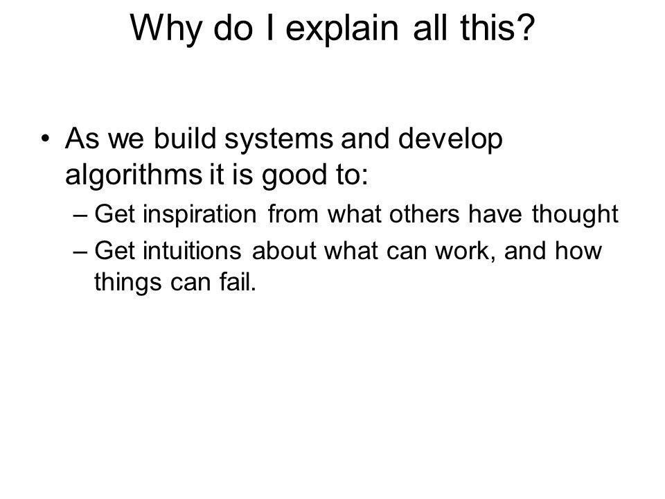 Why do I explain all this.