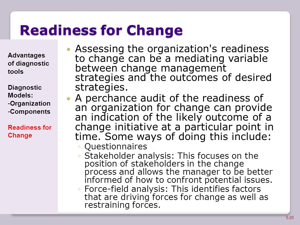Readiness for Change Assessing the organization's readiness to change can be a mediating variable between change management strategies and the outcome