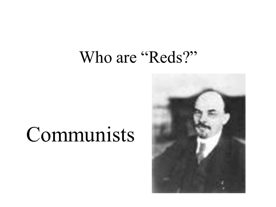 Who are Reds Communists