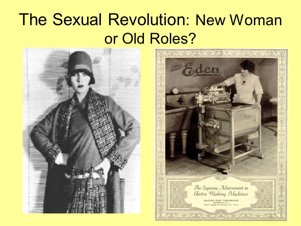 The Sexual Revolution : New Woman or Old Roles?