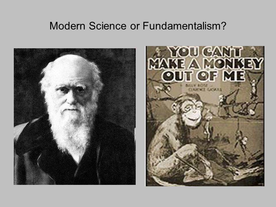 Modern Science or Fundamentalism?