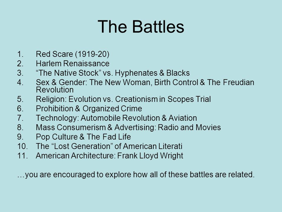 """The Battles 1.Red Scare (1919-20) 2.Harlem Renaissance 3.""""The Native Stock"""" vs. Hyphenates & Blacks 4.Sex & Gender: The New Woman, Birth Control & The"""