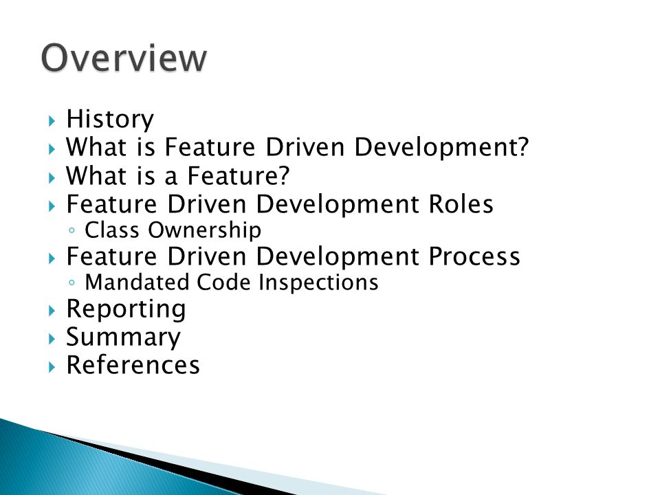  History  What is Feature Driven Development.  What is a Feature.