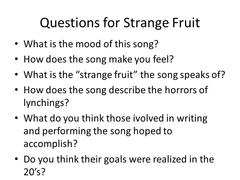 Questions for Strange Fruit What is the mood of this song.