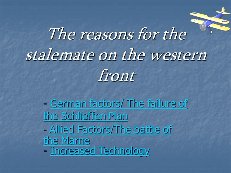 The reasons for the stalemate on the western front - Allied Factors/The battle of the Marne Allied Factors/The battle of the Marne Allied Factors/The