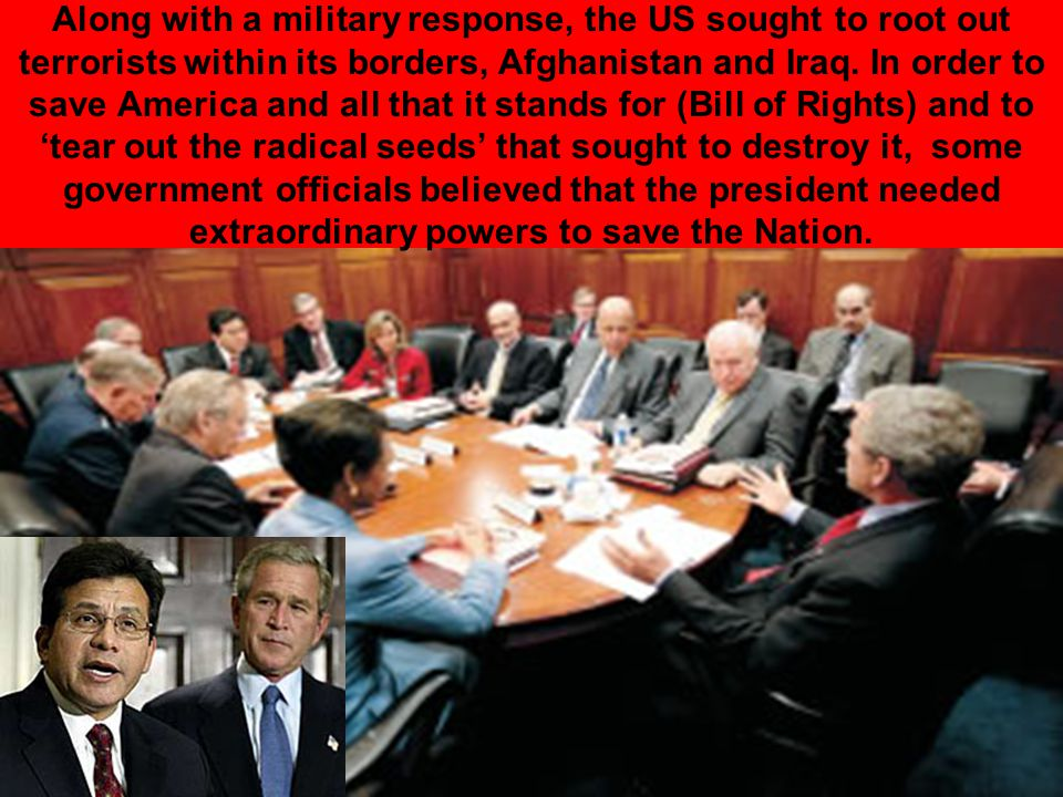 Along with a military response, the US sought to root out terrorists within its borders, Afghanistan and Iraq.