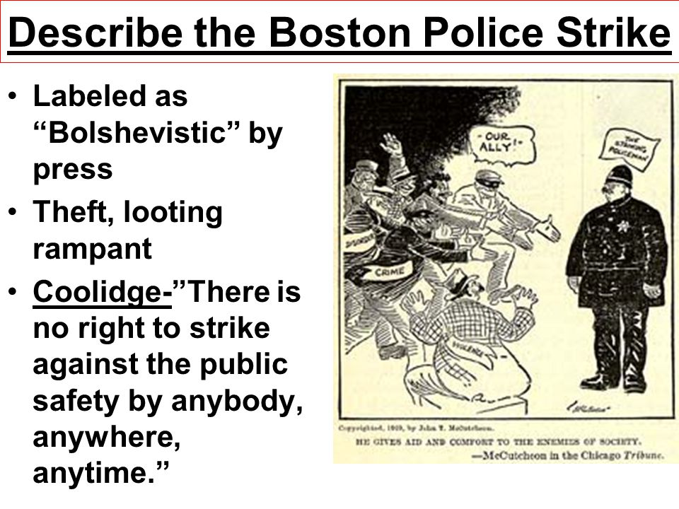 """Describe the Boston Police Strike Labeled as """"Bolshevistic"""" by press Theft, looting rampant Coolidge-""""There is no right to strike against the public s"""