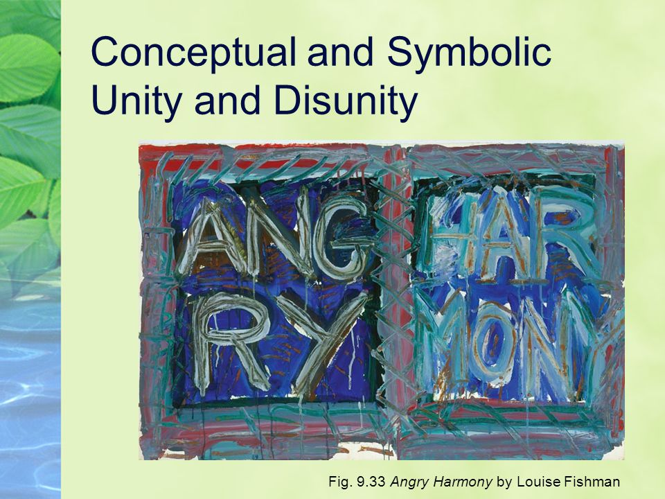 Conceptual and Symbolic Unity and Disunity Fig. 9.33 Angry Harmony by Louise Fishman