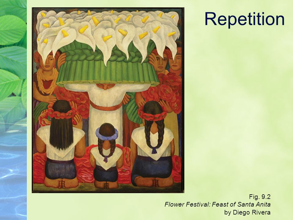 Repetition Fig. 9.2 Flower Festival: Feast of Santa Anita by Diego Rivera