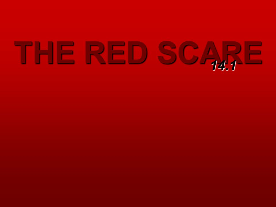 THE RED SCARE 14.1
