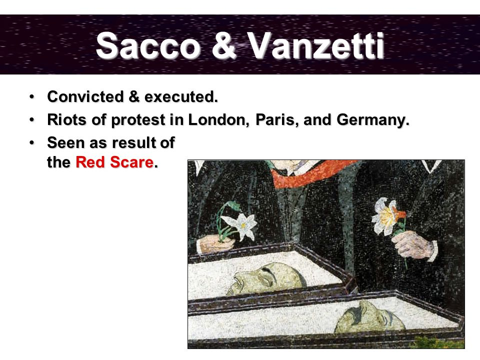 Sacco & Vanzetti Convicted & executed.Convicted & executed.
