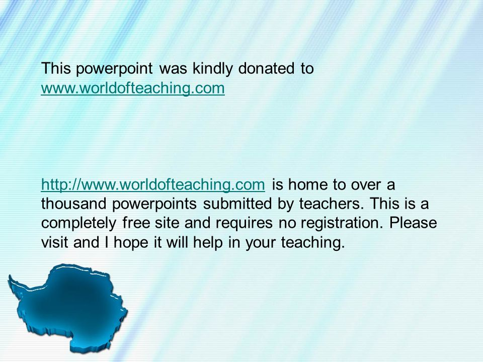 This powerpoint was kindly donated to www.worldofteaching.com www.worldofteaching.com http://www.worldofteaching.comhttp://www.worldofteaching.com is home to over a thousand powerpoints submitted by teachers.