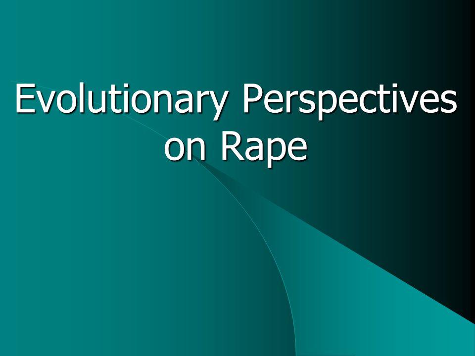 Evolutionary Perspectives on Rape