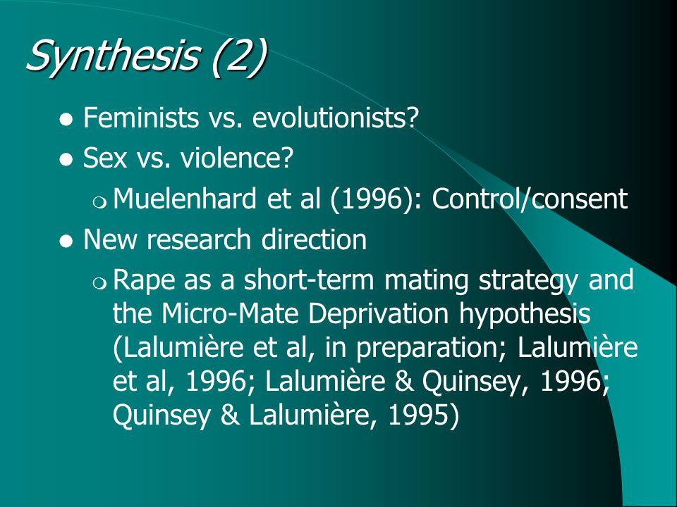 Feminists vs. evolutionists. Sex vs. violence.