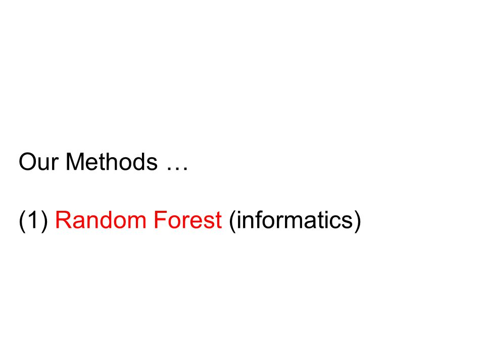 Our Methods … (1) Random Forest (informatics)