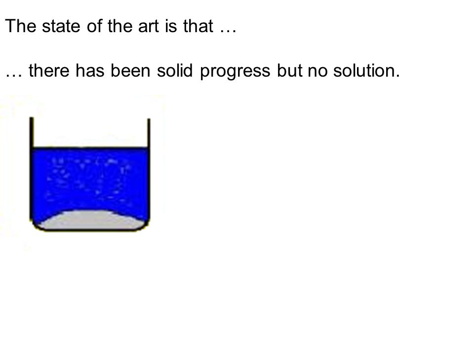 … there has been solid progress but no solution.