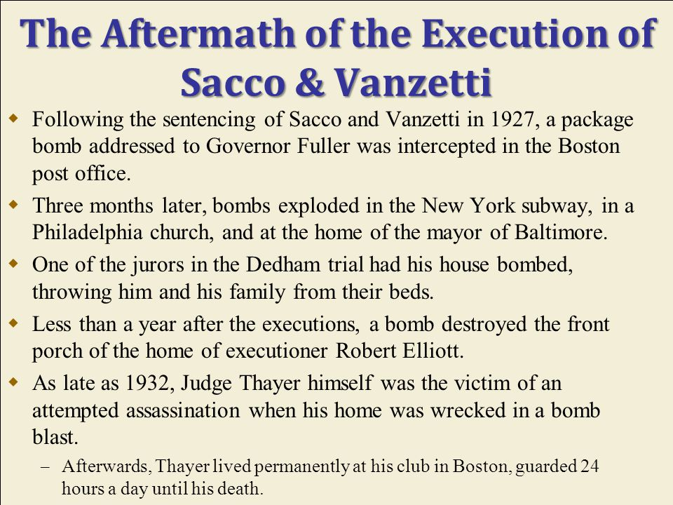 The Aftermath of the Sacco & Vanzetti Execution  Fellow Galleanists did not take news of the executions with equanimity.